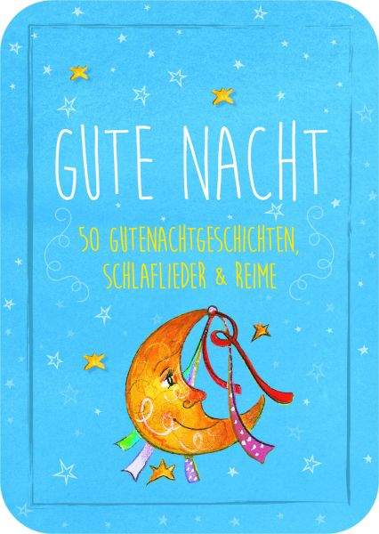 Gute Nacht – 50 Gutenachtgeschichten, Schlaflieder & Reime