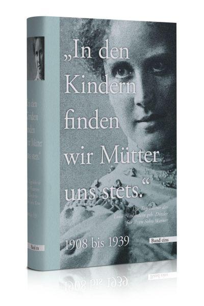 Die Tagebücher der Luise Niederstein geb. Dresler für ihren Sohn Werner