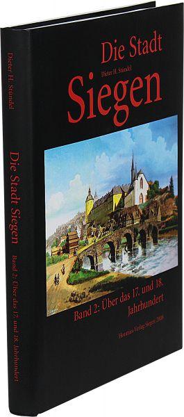 Die Stadt Siegen · Band 2: 17. und 18. Jahrhundert