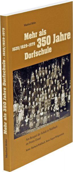 Mehr als 350 Jahre Dorfschule Wahlbach