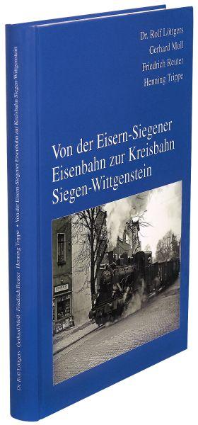 Von der Eisern-Siegener Eisenbahn zur Kreisbahn Siegen-Wittgenstein