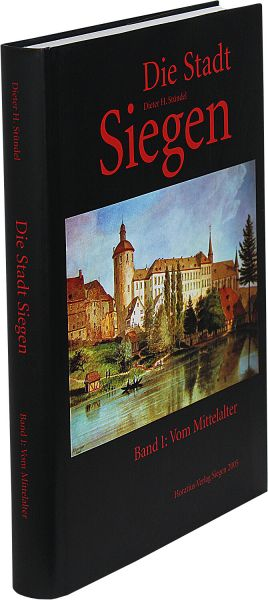Die Stadt Siegen · Band 1: Vom Mittelalter