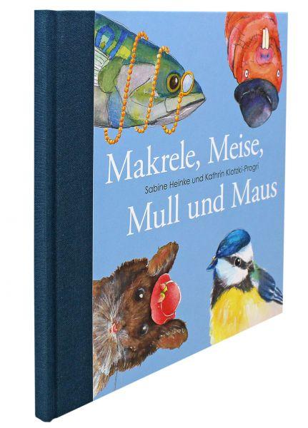 Makrele, Meise, Mull und Maus