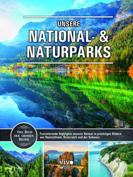 Unsere National- & Naturparks – Das Buch der großen Bilder